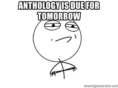 Challenge Accepted - Anthology is due for tomorrow