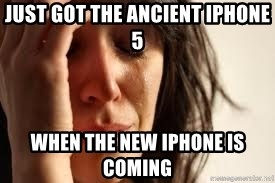Crying lady - Just got the ancient IPhone 5 When the New iphone is coming