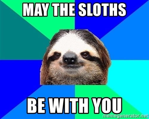 Socially Lazy Sloth - May the Sloths be with you