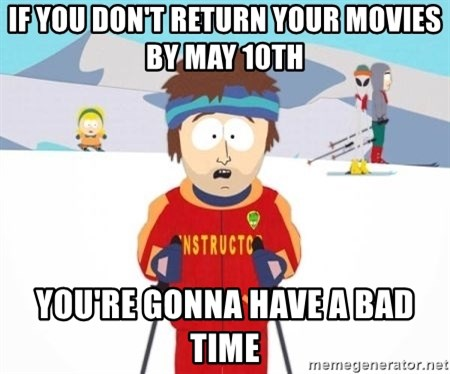 South Park Ski Teacher - if you don't return your movies by may 10th you're gonna have a bad time