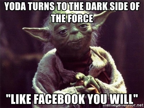 """Yoda - YODa turns to the dark side of the force """"Like Facebook you will"""""""