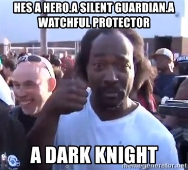 charles ramsey 3 - HES A HERO.A SILENT GUARDIAN.A WATCHFUL PROTECTOR A DARK KNIGHT