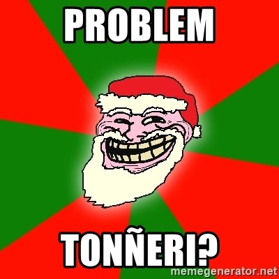 Santa Claus Troll Face - PROBLEM TONÑERI?