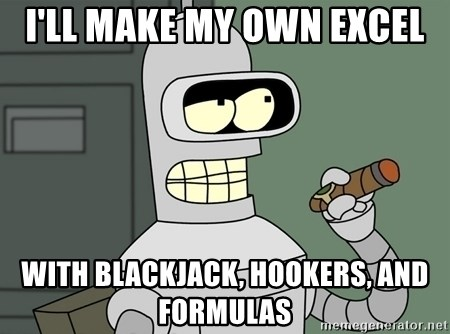 Bender - i'll make my own excel with blackjack, hookers, and formulas