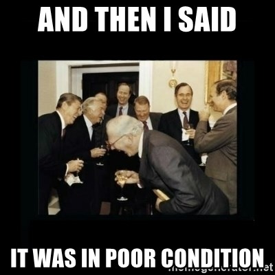Rich Men Laughing - And then I said It was in poor condition