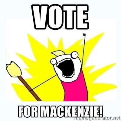 All the things - VOTE FOR MACKENZIE!