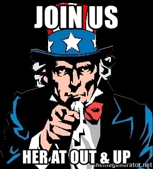 I Want You - Join us  her at Out & up