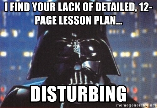 Darth Vader - i find your lack of detailed, 12-page lesson plan... disturbing