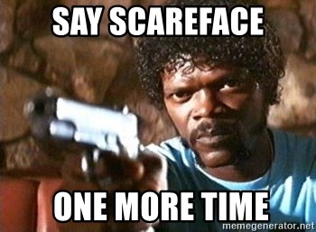 Pulp Fiction - SAY SCAREFACE  ONE MORE TIME