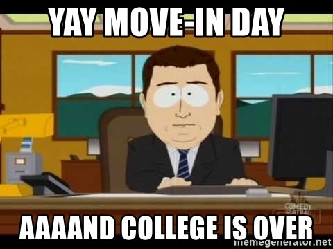 Aand Its Gone - Yay move-in day AAAAND COLLEGE is over