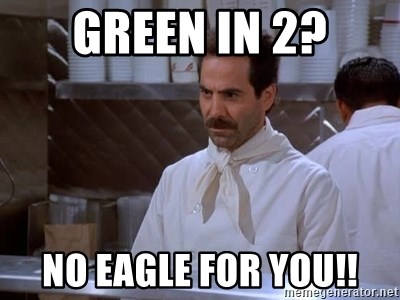 soup nazi - green in 2? No Eagle for you!!