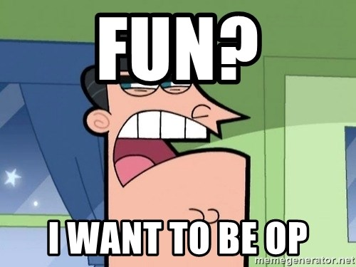 Dinkleberg - Fun? I want to be op