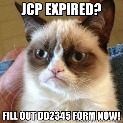 Grumpy Cat  - JCP expired? FILL out dd2345 form now!