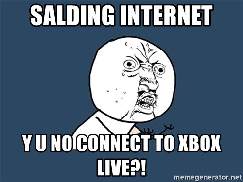 Y U No - Salding Internet Y u no connect to xbox live?!