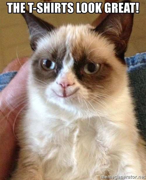 Grumpy Cat Happy Version - tHE T-SHIRTS LOOK GREAT!