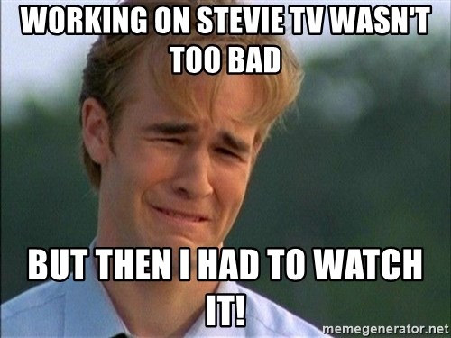 Dawson Crying - Working on Stevie tv wasn't too bad but then i had to watch it!