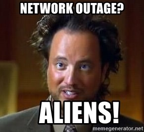 Ancient Aliens - Network outage?    aliens!