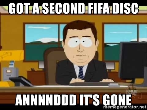 south park aand it's gone - GOT A SECOND FIFA DISC ANNNNDDD IT'S GONE