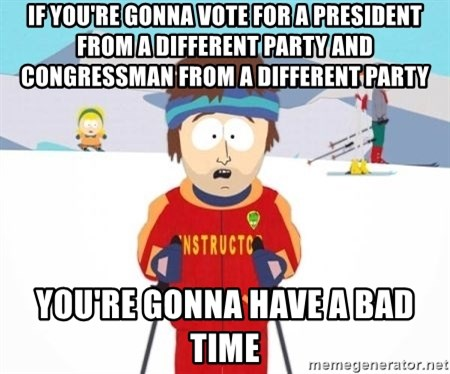 South Park Ski Teacher - if you're gonna vote for a president from a different party and congressman from a different party you're gonna have a bad time