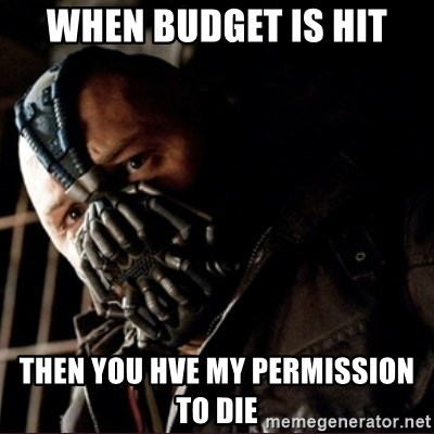Bane Permission to Die - When budget is hit then you hve my permission to die