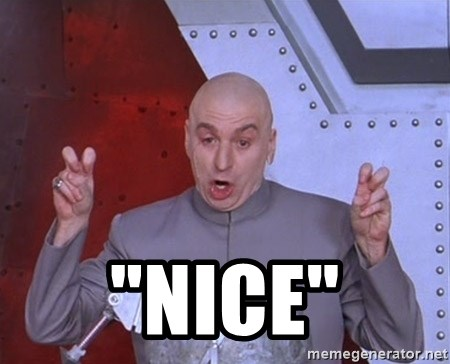"""Dr. Evil Air Quotes -  """"Nice"""""""