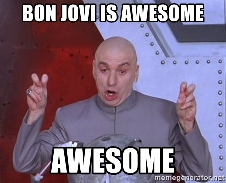 Dr. Evil Air Quotes - bon jovi is awesome awesome