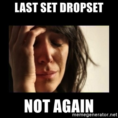 todays problem crying woman - Last set dropset not again
