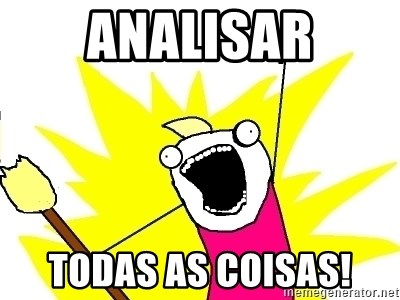 X ALL THE THINGS - analisar Todas as coisas!