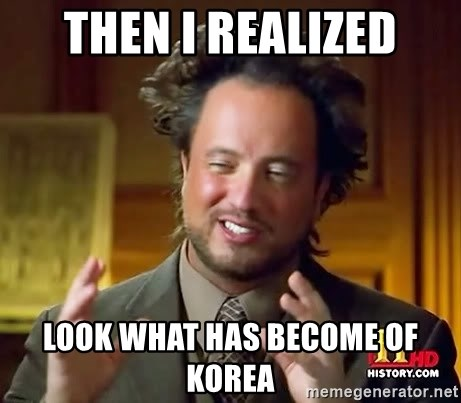 Ancient Aliens - Then i realized look what has become of korea