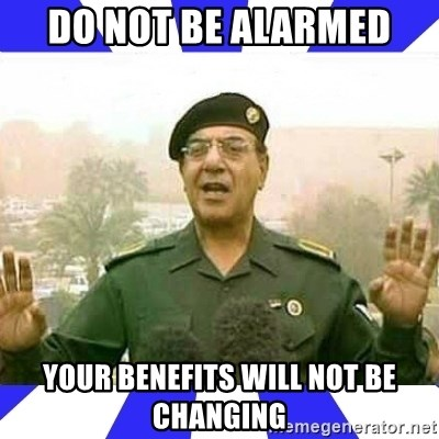 Comical Ali - Do not be alarmed Your benefits will not be changing