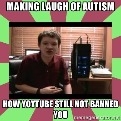 Gligar13vids - making laugh of autism how yoytube still not banned you