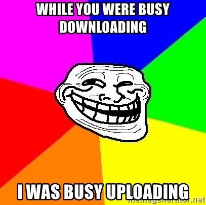 Trollface - while you were busy downloading i was busy uploading