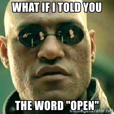 "What If I Told You - what if i told you the word ""open"""