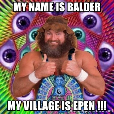 PSYLOL - My name is Balder My village is Epen !!!