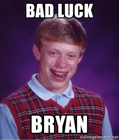 Bad Luck Brian - BAD LUCK BRYAN