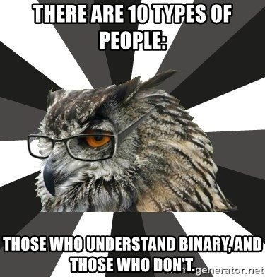 ITCS Owl - there are 10 types of people: those who understand binary, and those who don't.