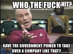 Patrick Stewart WTF - wHO THE FUCK GAVE THE GOVERNMENT POWER TO TAKE OVER A COMPANY LIKE THAT?