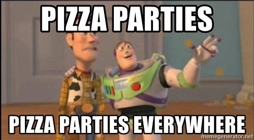 X, X Everywhere  - Pizza parties pizza parties everywhere