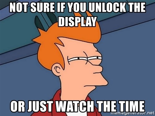 Futurama Fry - NOT SURE IF YOU UNLOCK THE DISPLAY OR JUST WATCH THE TIME
