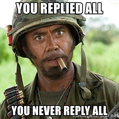 Tropic Thunder Downey - You replied all you never reply all