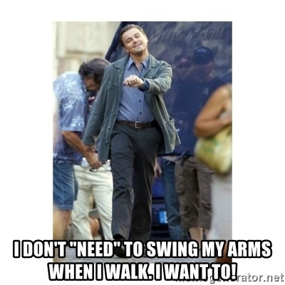 "Leonardo DiCaprio Walking -  I DON'T ""NEED"" TO SWING MY ARMS WHEN I WALK. I WANT TO!"