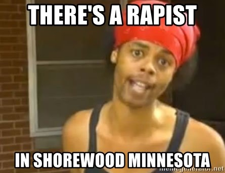 Antoine Dodson - THERE'S A RAPIST in shorewood Minnesota