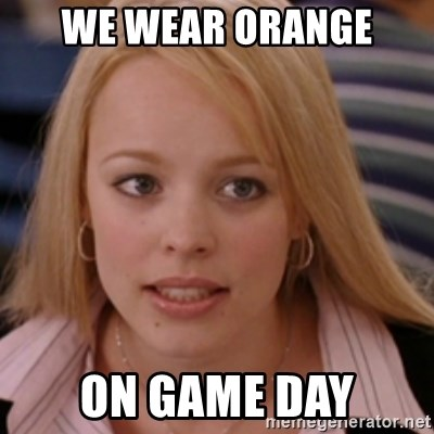 mean girls - we wear orange on game day