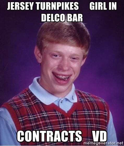 Bad Luck Brian - Jersey turnpikes      girl in delco bar contracts    vd