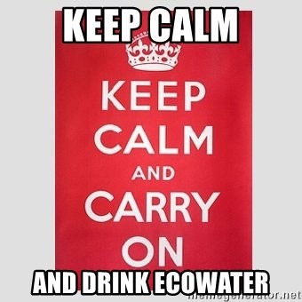 Keep Calm - Keep Calm And Drink ecowater