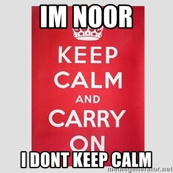 Keep Calm - Im Noor i dont keep calm