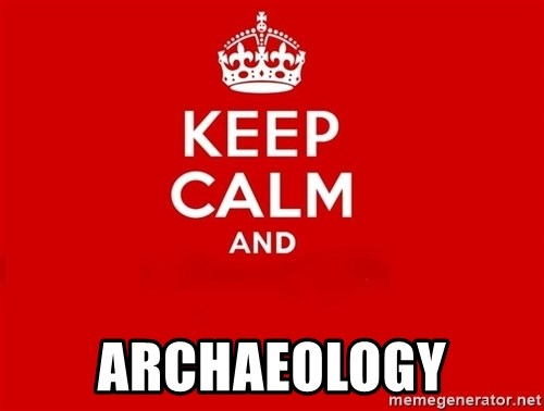 Keep Calm 2 -  Archaeology