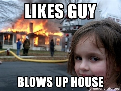 Disaster Girl - Likes guy Blows up house
