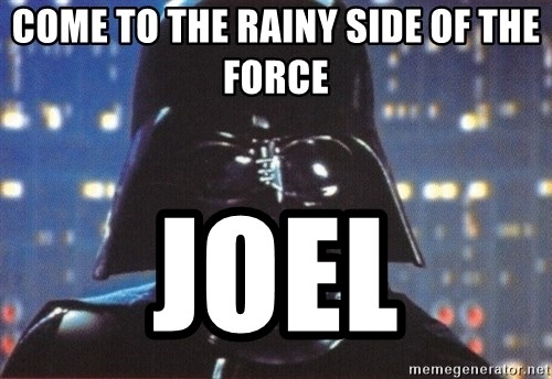 Darth Vader - COME TO THE RAINY SIDE of the Force JOEL