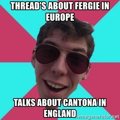 Hypocrite Gordon - Thread's about Fergie in europe talks about cantona in england